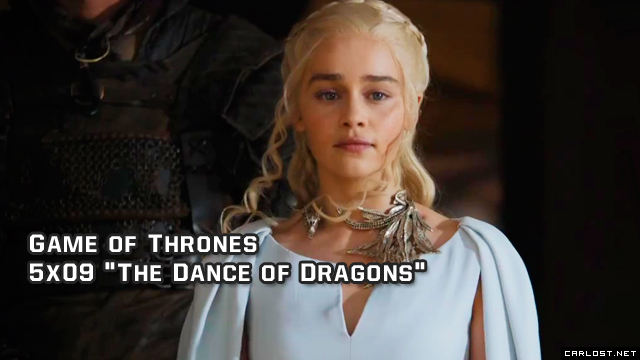 Game of Thrones 5x09 The Dance of Dragons