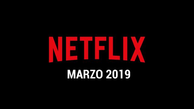 Estrenos Netflix Marzo 2019