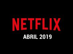 Estrenos Netflix Abril 2019