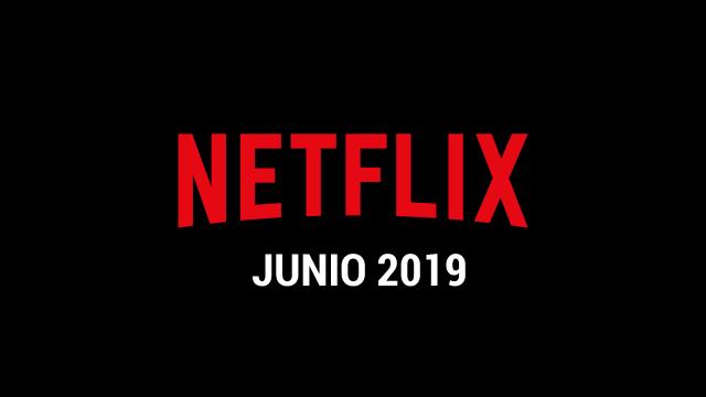 Estrenos Netflix Junio 2019
