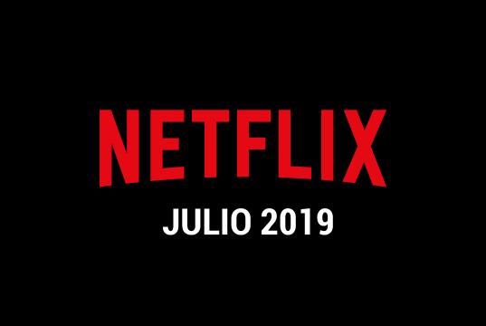Estrenos Netflix Julio 2019