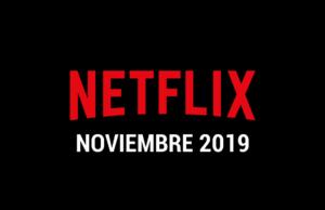 Estrenos de series y películas en Netflix Noviembre 2019