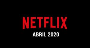 Estrenos Netflix Abril 2020