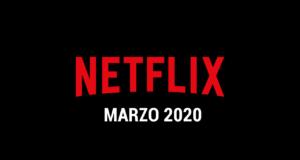 Estrenos de Series y Películas en Netflix (Marzo 2020)