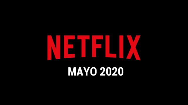 Estrenos Netflix Mayo 2020 - Series y Películas nuevas