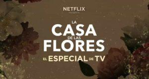 La Casa de las Flores, el especial de TV