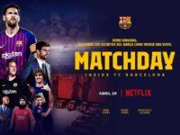 Matchday, serie documental del FC Barcelona ya disponible en Netflix